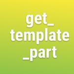Hàm get_template_part() trong WordPress